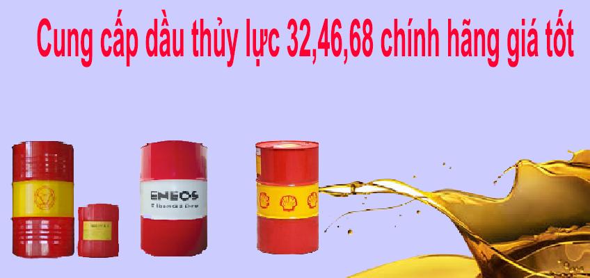 Cung cấp dầu thủy lực 32,46,68 chính hãng giá tốt