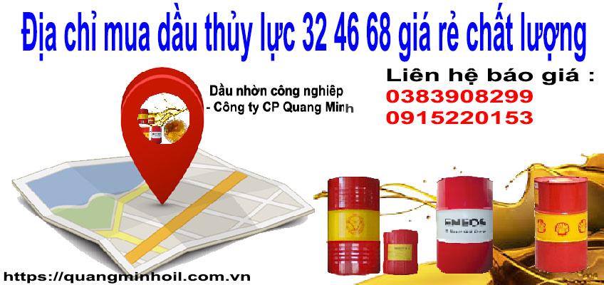 Địa chỉ mua dầu thủy lực 32 46 68 giá rẻ chất lượng